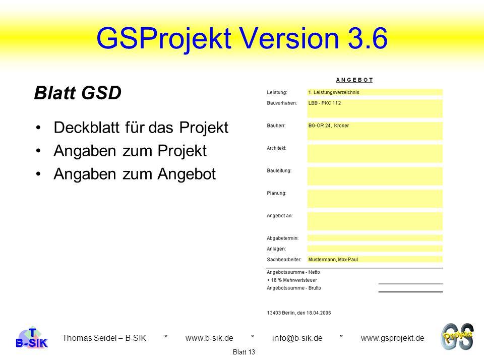 Thomas Seidel – B-SIK * www.b-sik.de * info@b-sik.de * www.gsprojekt.de Deckblatt für das Projekt Angaben zum Projekt Angaben zum Angebot Blatt 13 Bla