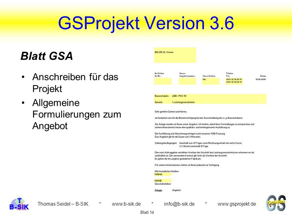 GSProjekt Version 3.6 Thomas Seidel – B-SIK * www.b-sik.de * info@b-sik.de * www.gsprojekt.de Anschreiben für das Projekt Allgemeine Formulierungen zu