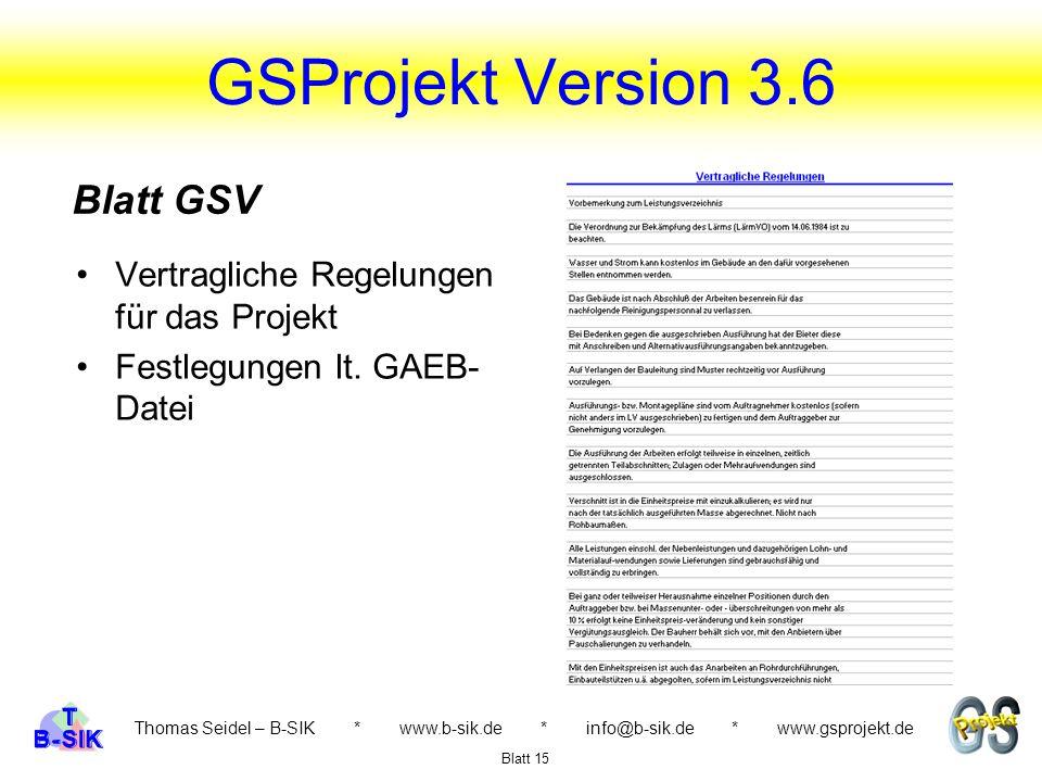 GSProjekt Version 3.6 Thomas Seidel – B-SIK * www.b-sik.de * info@b-sik.de * www.gsprojekt.de Vertragliche Regelungen für das Projekt Festlegungen lt.