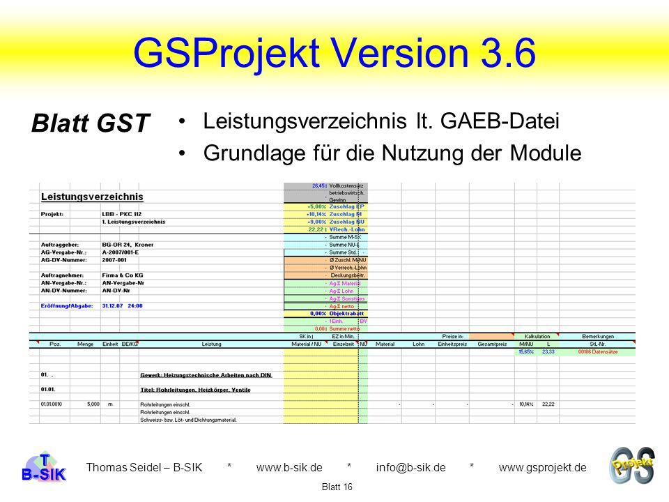 GSProjekt Version 3.6 Thomas Seidel – B-SIK * www.b-sik.de * info@b-sik.de * www.gsprojekt.de Leistungsverzeichnis lt. GAEB-Datei Grundlage für die Nu