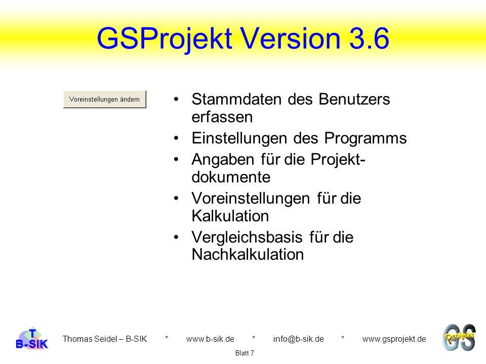 Thomas Seidel – B-SIK * www.b-sik.de * info@b-sik.de * www.gsprojekt.de Stammdaten des Benutzers erfassen Einstellungen des Programms Angaben für die