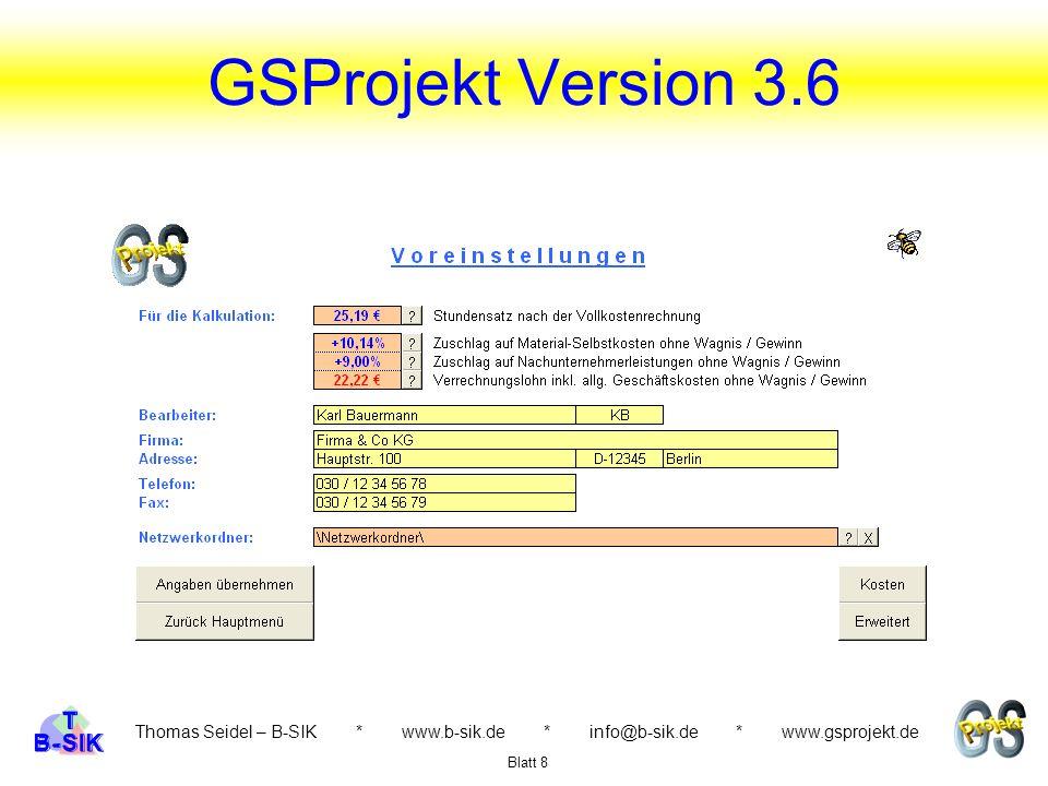 GSProjekt Version 3.6 Thomas Seidel – B-SIK * www.b-sik.de * info@b-sik.de * www.gsprojekt.de Preisvergleich bis zu 5 Bieter Übernahme in die Kalkulation Blatt 19 Modul GSPreisspiegel