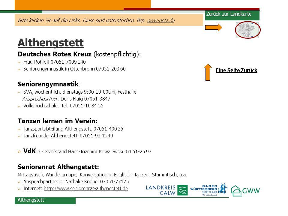 Bitte klicken Sie auf die Links. Diese sind unterstrichen. Bsp. gww-netz.degww-netz.de Althengstett Eine Seite Zurück Althengstett Deutsches Rotes Kre