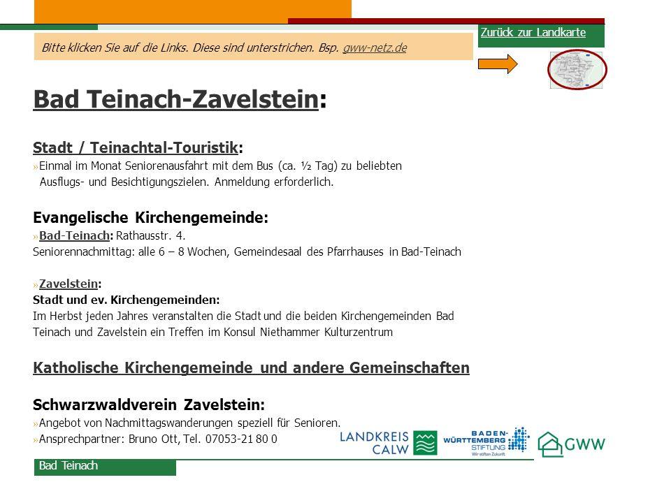 Bitte klicken Sie auf die Links. Diese sind unterstrichen. Bsp. gww-netz.degww-netz.de Bad Teinach-ZavelsteinBad Teinach-Zavelstein: Stadt / Teinachta