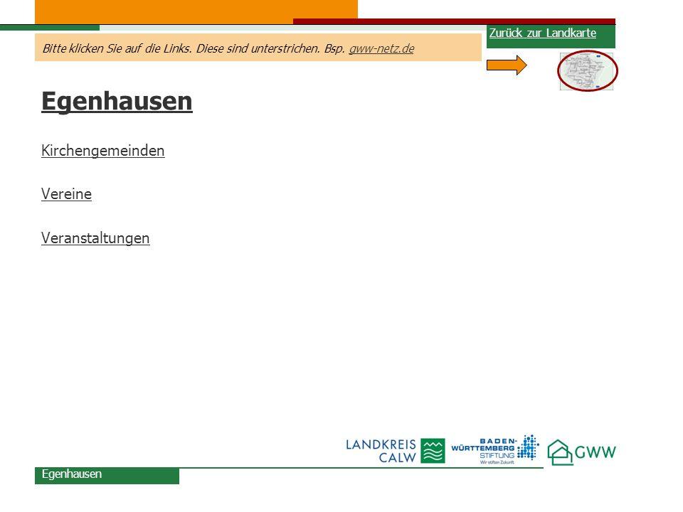 Bitte klicken Sie auf die Links. Diese sind unterstrichen. Bsp. gww-netz.degww-netz.de Egenhausen Kirchengemeinden Vereine Veranstaltungen Egenhausen