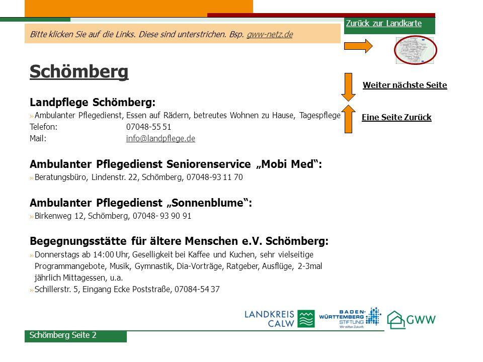 Bitte klicken Sie auf die Links. Diese sind unterstrichen. Bsp. gww-netz.degww-netz.de Schömberg Seite 2 Schömberg Landpflege Schömberg: » Ambulanter
