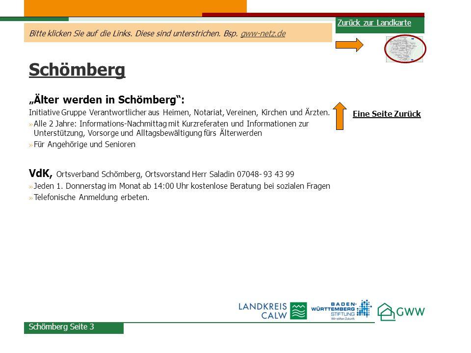 Bitte klicken Sie auf die Links. Diese sind unterstrichen. Bsp. gww-netz.degww-netz.de Schömberg Seite 3 Schömberg Älter werden in Schömberg: Initiati