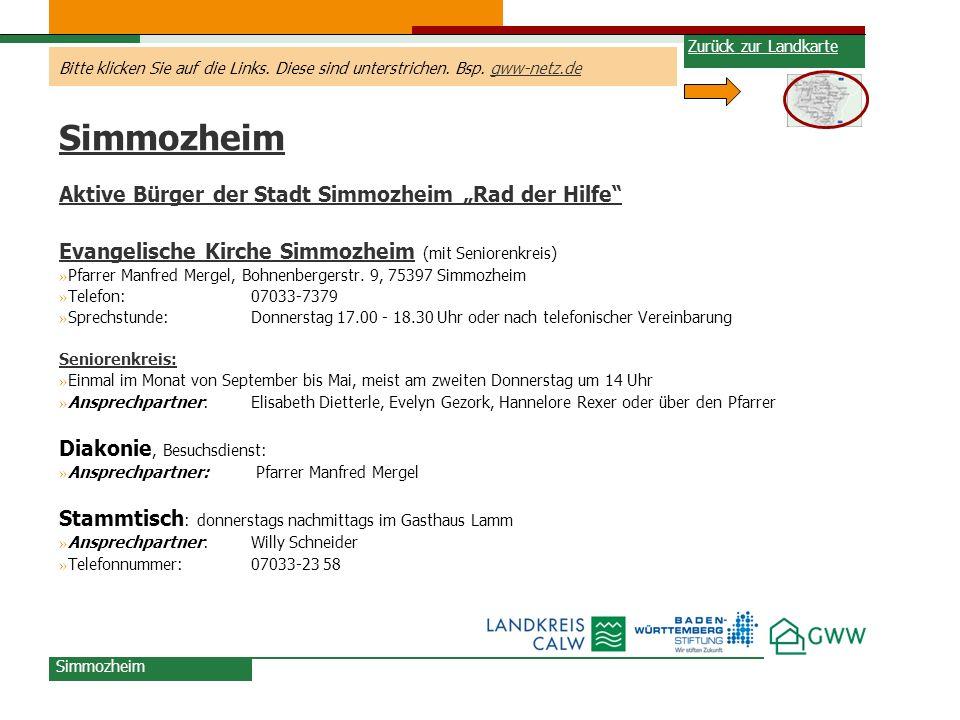 Bitte klicken Sie auf die Links. Diese sind unterstrichen. Bsp. gww-netz.degww-netz.de Simmozheim Aktive Bürger der Stadt Simmozheim Rad der Hilfe Eva