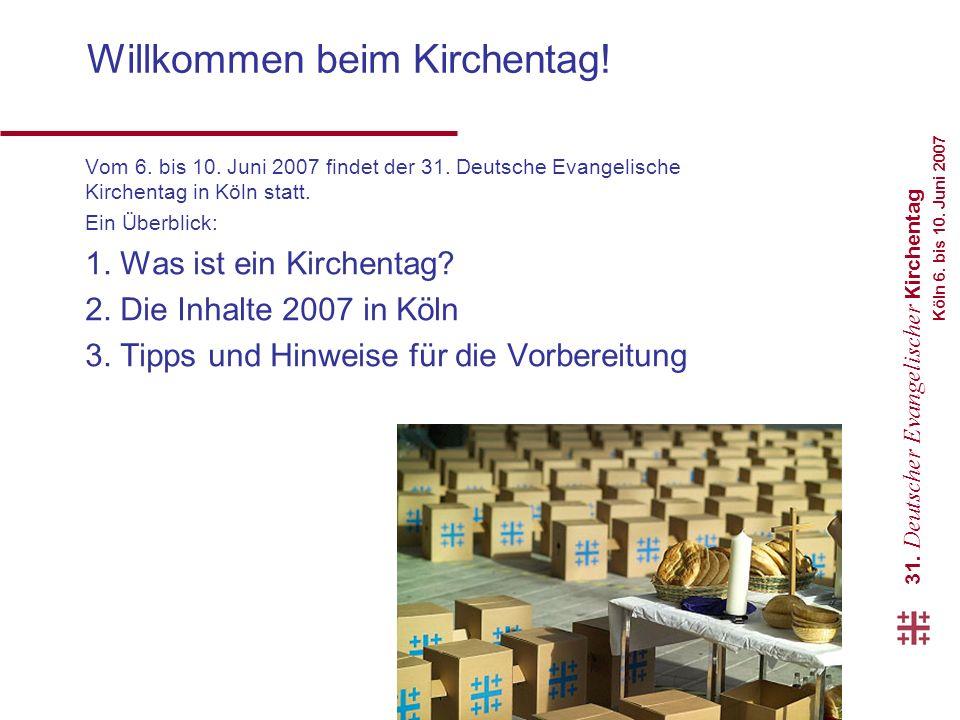 31. Deutscher Evangelischer Kirchentag Köln 6. bis 10.