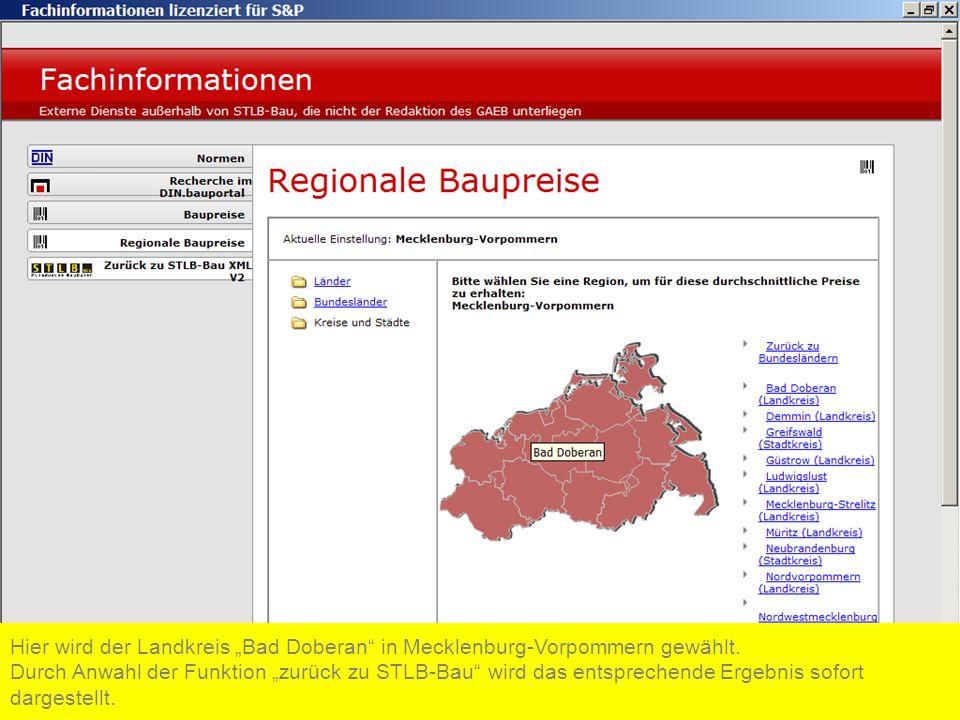 Hier wird der Landkreis Bad Doberan in Mecklenburg-Vorpommern gewählt. Durch Anwahl der Funktion zurück zu STLB-Bau wird das entsprechende Ergebnis so