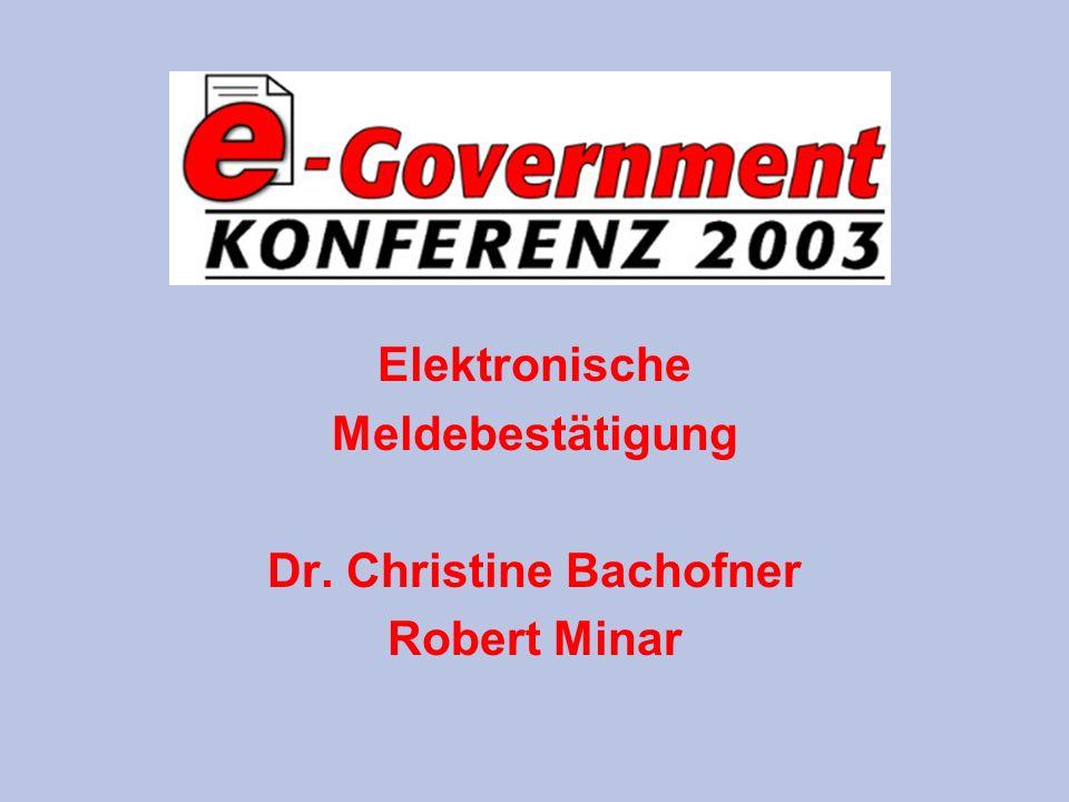 Elektronische Meldebestätigung Dr. Christine Bachofner Robert Minar