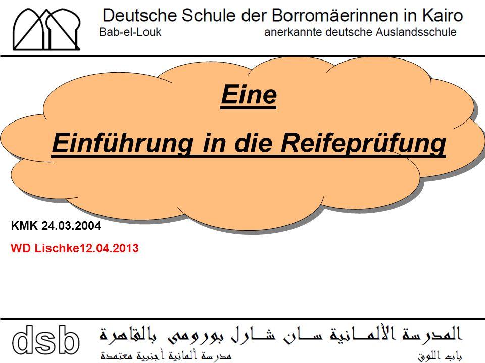 Eine Einführung in die Reifeprüfung KMK 24.03.2004 WD Lischke12.04.2013