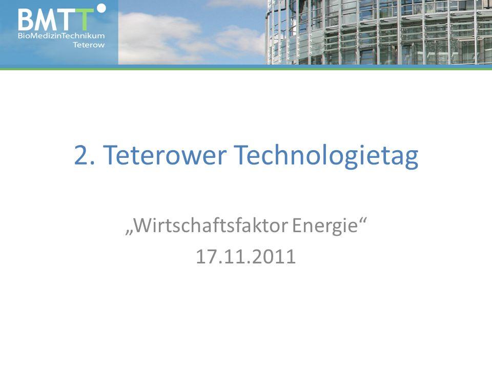 2. Teterower Technologietag Wirtschaftsfaktor Energie 17.11.2011
