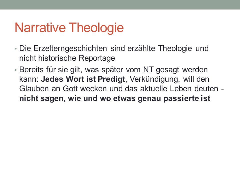 Narrative Theologie Die Erzelterngeschichten sind erzählte Theologie und nicht historische Reportage Bereits für sie gilt, was später vom NT gesagt we