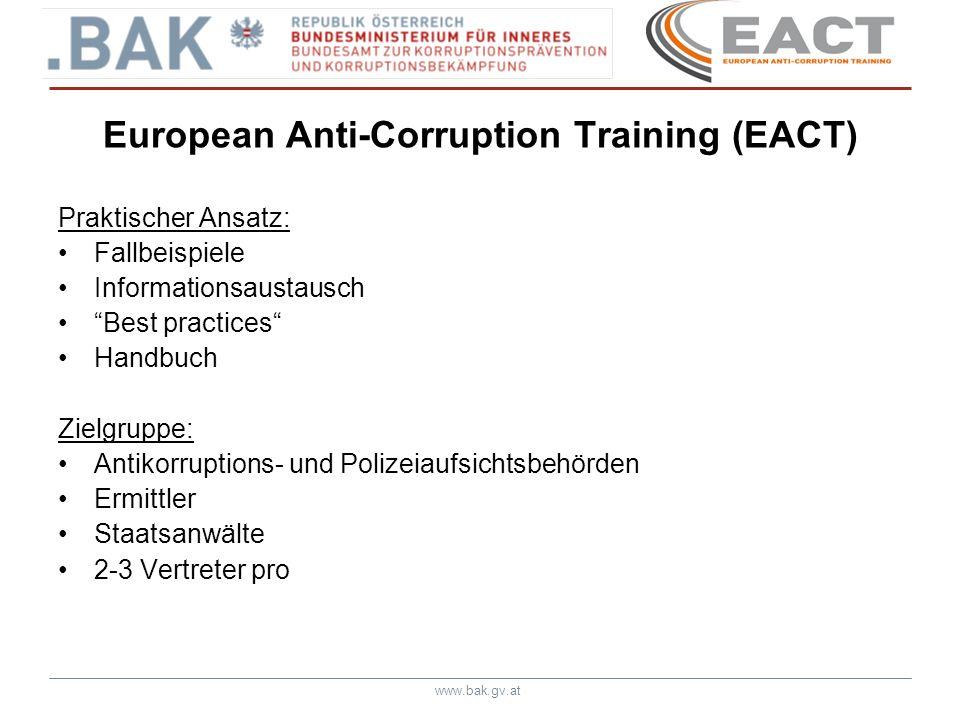 www.bak.gv.at European Anti-Corruption Training (EACT) Projekt - Zeitplan: 19.-24.