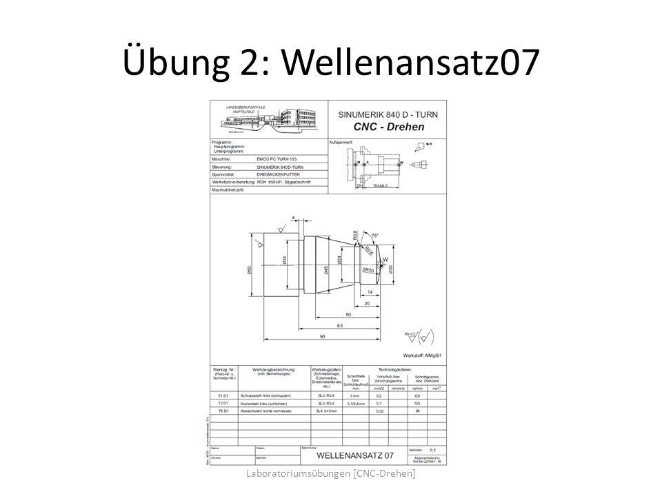 Übung 2: Wellenansatz07 Laboratoriumsübungen [CNC-Drehen]