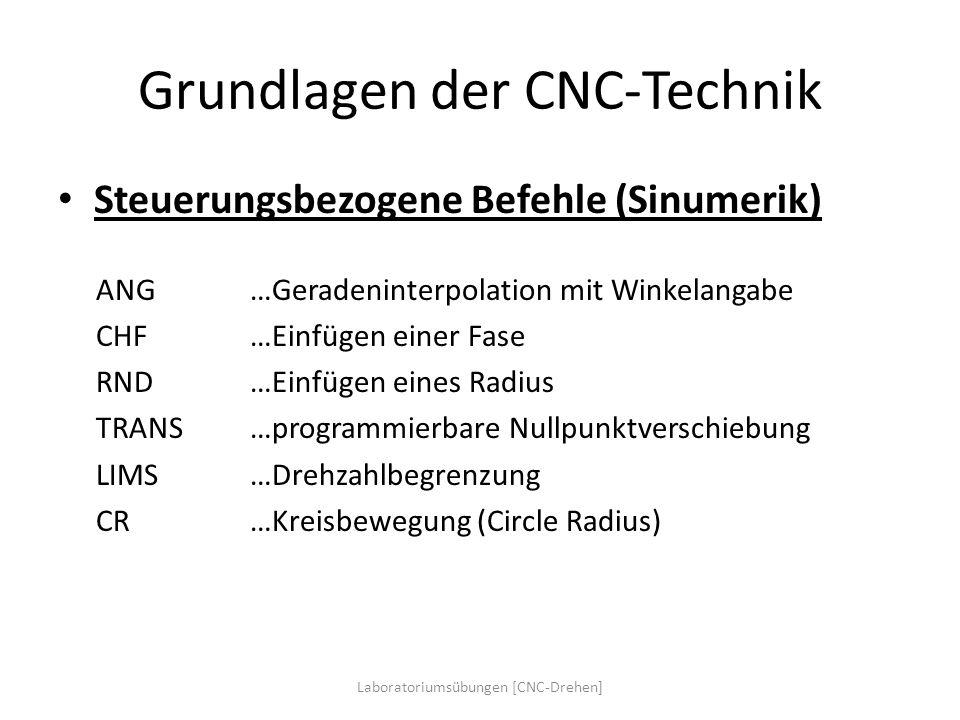 Grundlagen der CNC-Technik Laboratoriumsübungen [CNC-Drehen] Steuerungsbezogene Befehle (Sinumerik) ANG…Geradeninterpolation mit Winkelangabe CHF…Einf