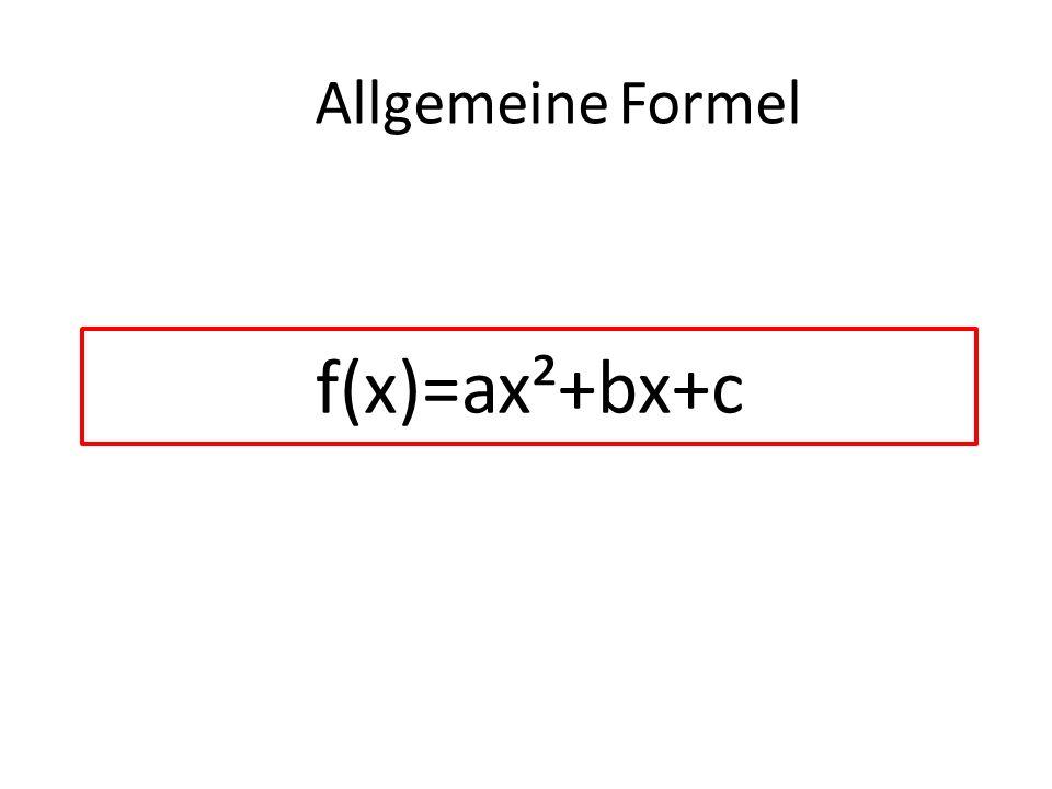 f(x)=ax²+bx+c Allgemeine Formel