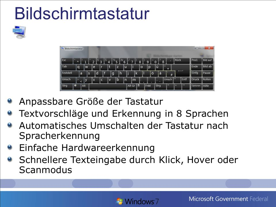 Bildschirmtastatur Anpassbare Größe der Tastatur Textvorschläge und Erkennung in 8 Sprachen Automatisches Umschalten der Tastatur nach Spracherkennung