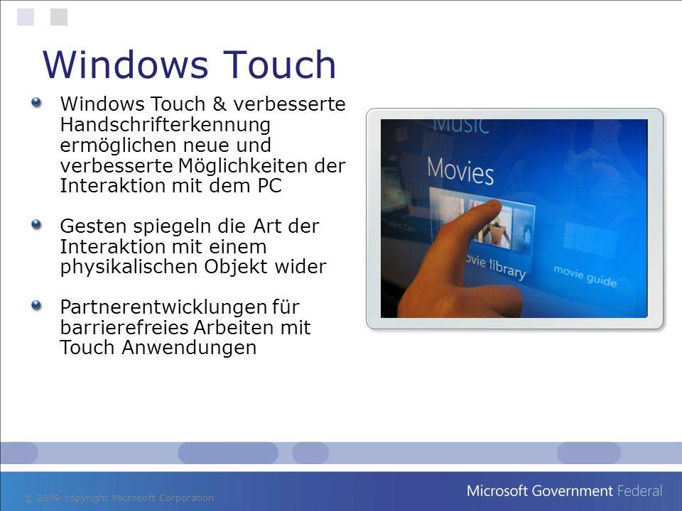 Windows Touch Windows Touch & verbesserte Handschrifterkennung ermöglichen neue und verbesserte Möglichkeiten der Interaktion mit dem PC Gesten spiege