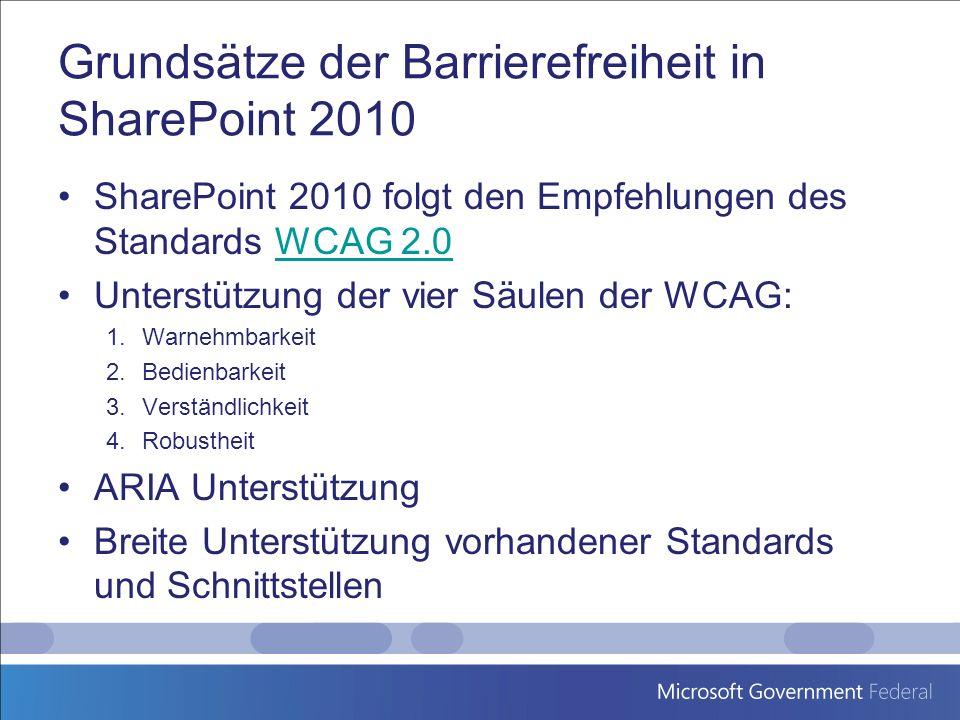 Grundsätze der Barrierefreiheit in SharePoint 2010 SharePoint 2010 folgt den Empfehlungen des Standards WCAG 2.0WCAG 2.0 Unterstützung der vier Säulen