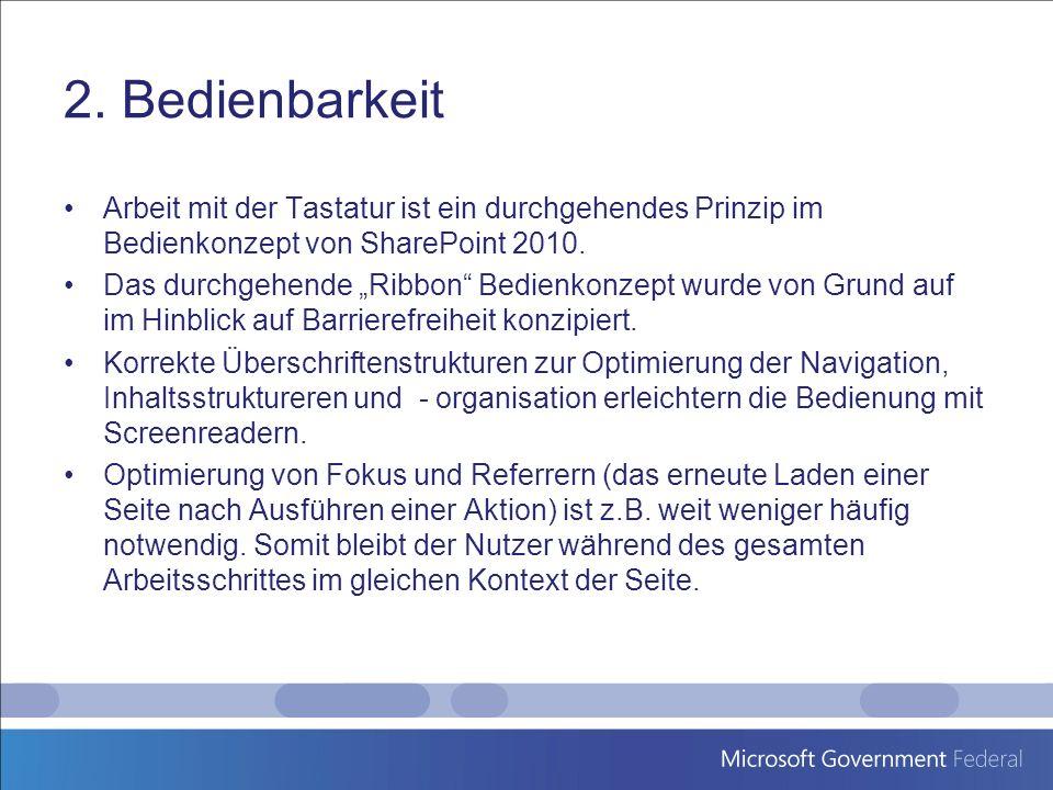 2. Bedienbarkeit Arbeit mit der Tastatur ist ein durchgehendes Prinzip im Bedienkonzept von SharePoint 2010. Das durchgehende Ribbon Bedienkonzept wur
