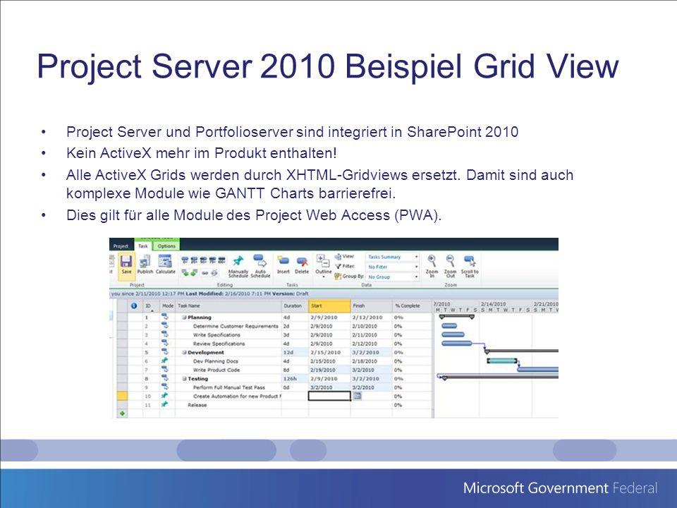 Project Server 2010 Beispiel Grid View Project Server und Portfolioserver sind integriert in SharePoint 2010 Kein ActiveX mehr im Produkt enthalten! A