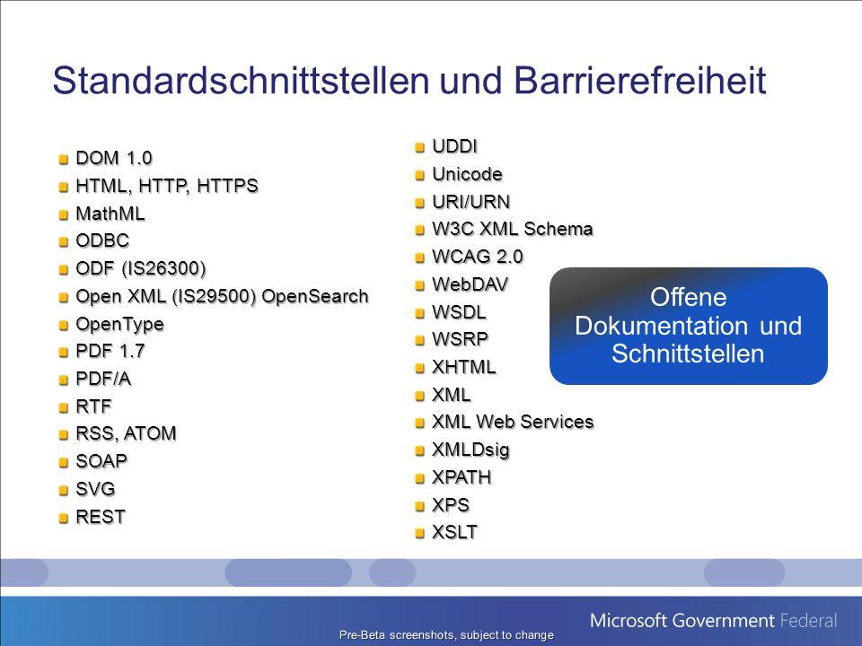 Standardschnittstellen und Barrierefreiheit DOM 1.0 HTML, HTTP, HTTPS MathMLODBC ODF (IS26300) Open XML (IS29500) OpenSearch OpenType PDF 1.7 PDF/ARTF