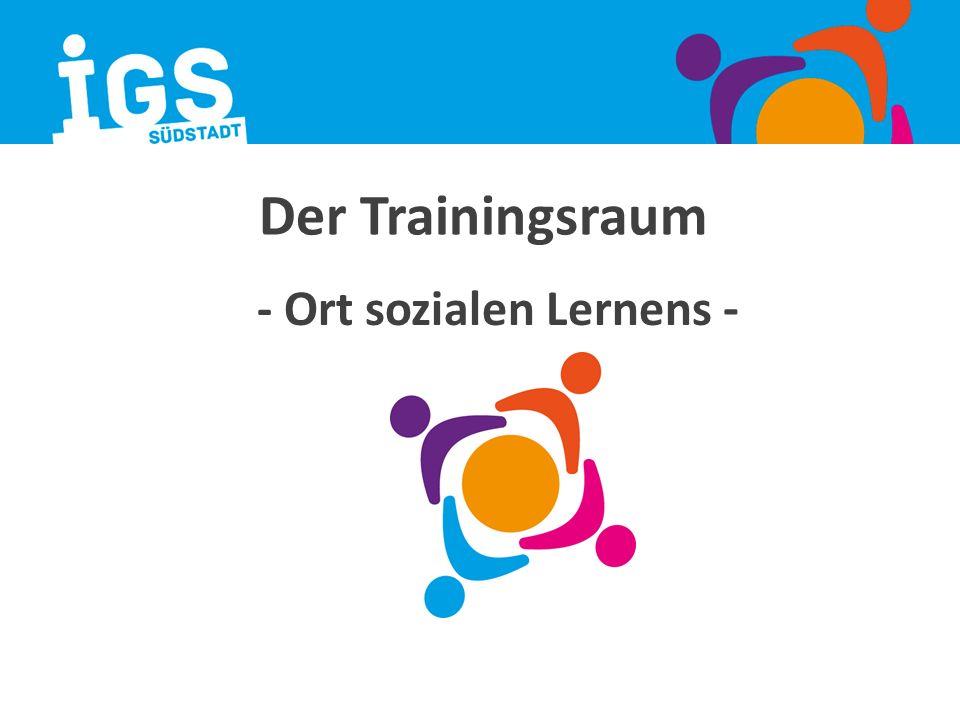 Der Trainingsraum - Ort sozialen Lernens -