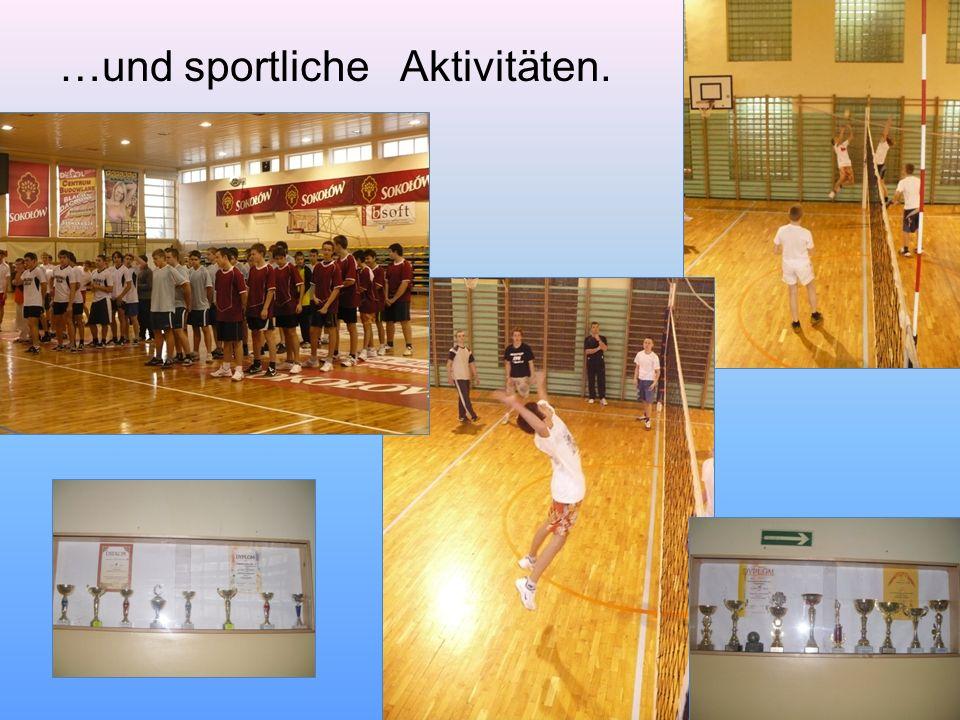 …und sportliche Aktivitäten.