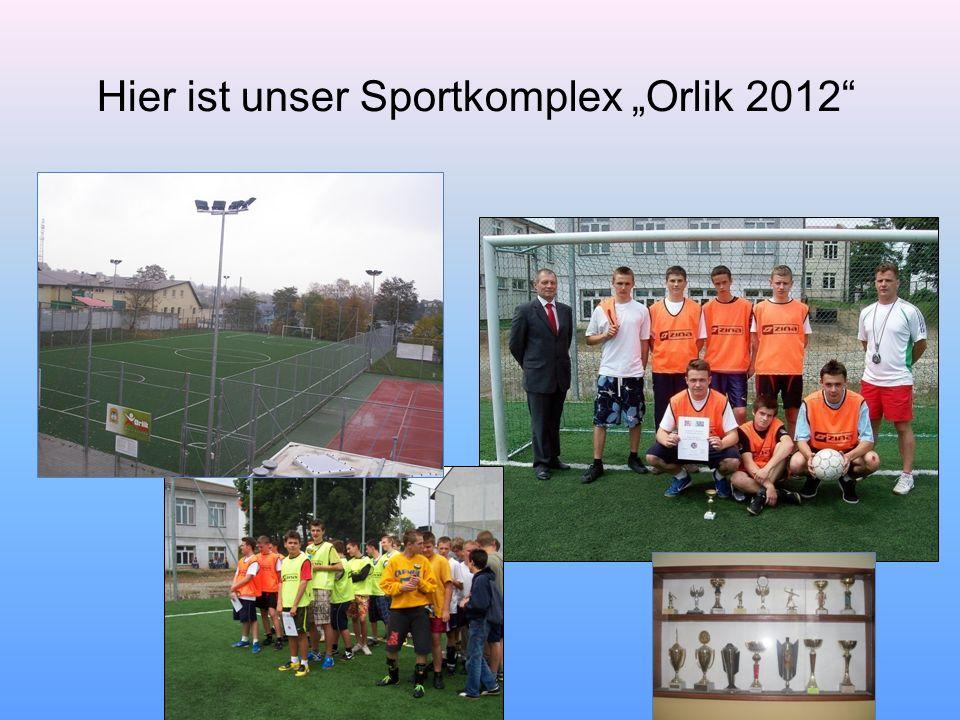 Hier ist unser Sportkomplex Orlik 2012