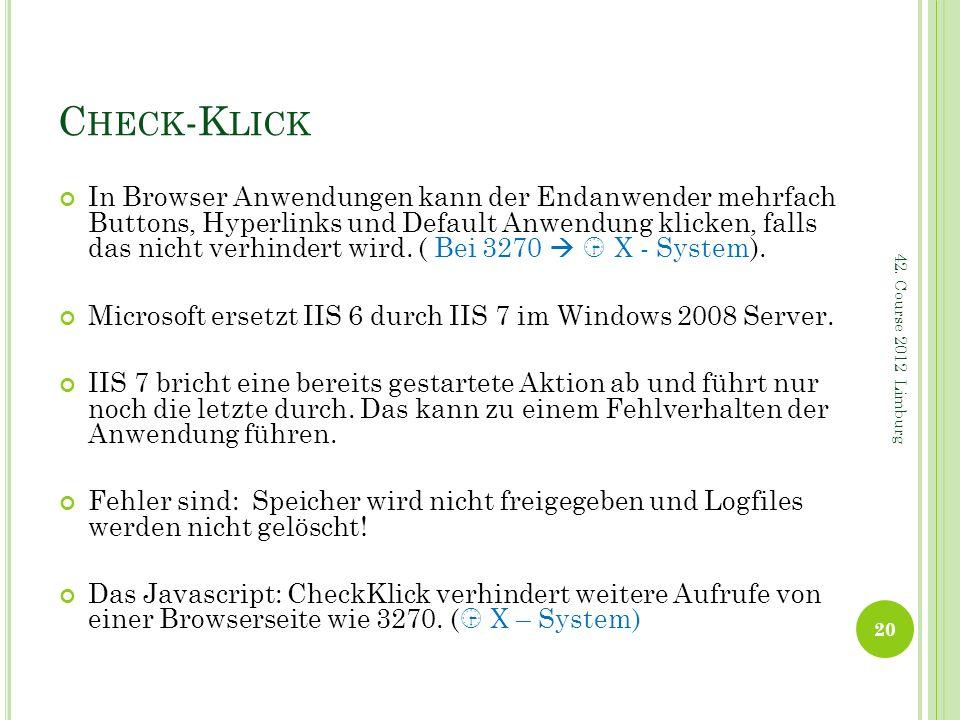 C HECK -K LICK In Browser Anwendungen kann der Endanwender mehrfach Buttons, Hyperlinks und Default Anwendung klicken, falls das nicht verhindert wird