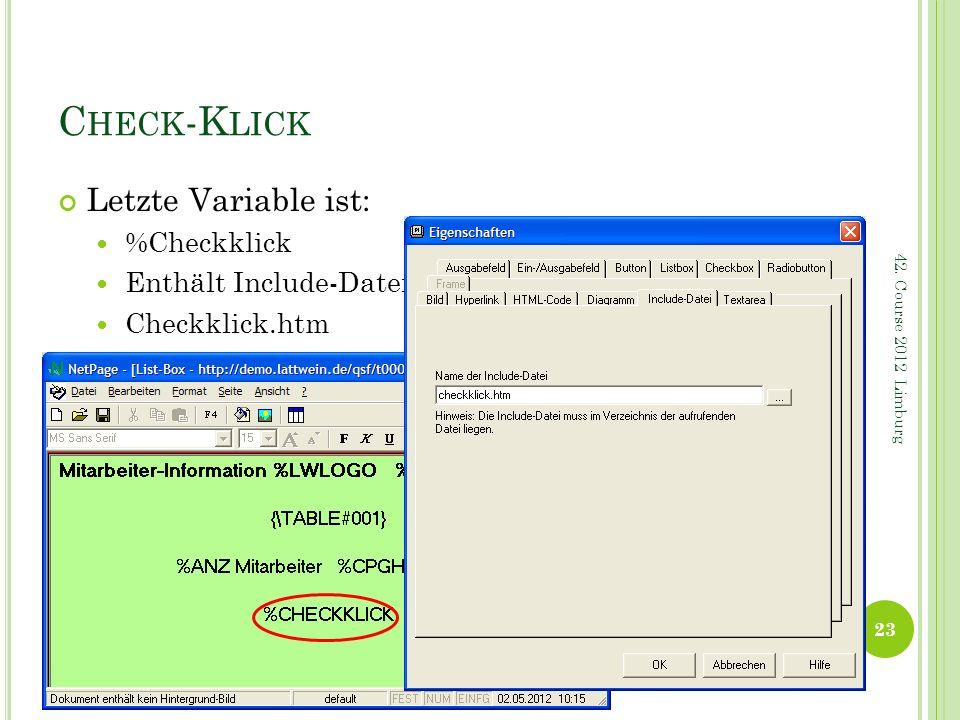C HECK -K LICK Letzte Variable ist: %Checkklick Enthält Include-Datei: Checkklick.htm 23 42. Course 2012 Limburg
