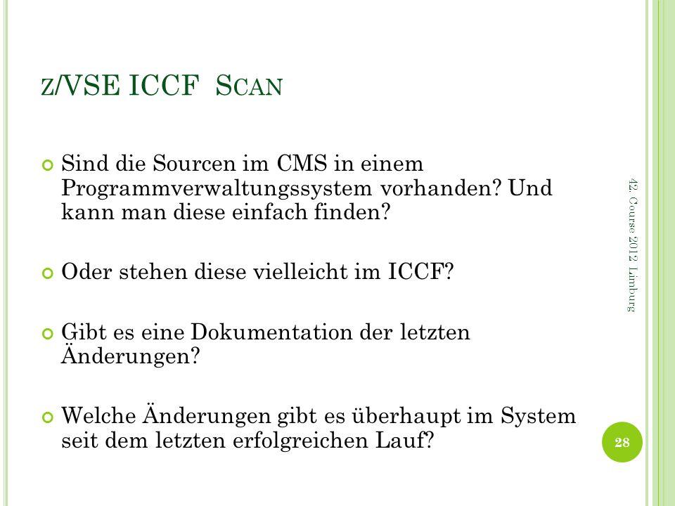 Z /VSE ICCF S CAN Sind die Sourcen im CMS in einem Programmverwaltungssystem vorhanden? Und kann man diese einfach finden? Oder stehen diese vielleich