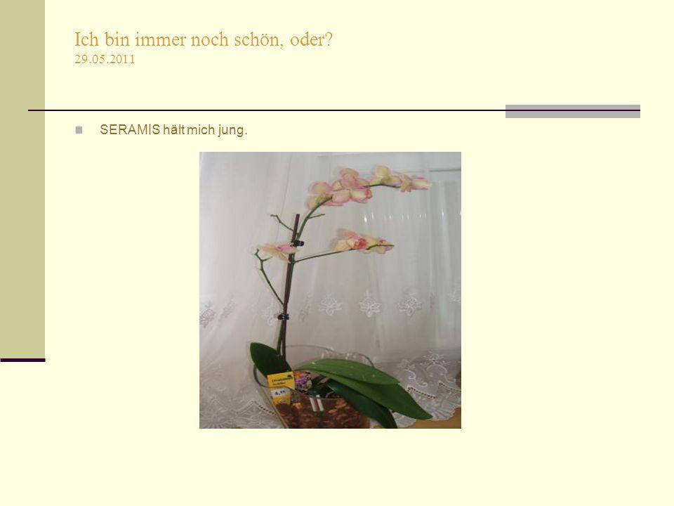Es war am 30.04.2011 Danke für SERAMIS: Ich mag Dich…