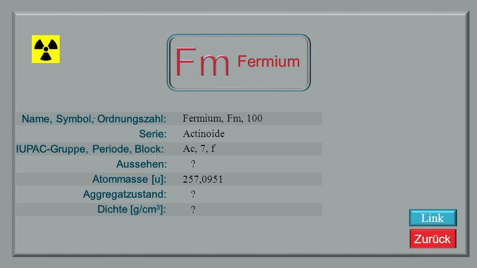 Zurück Einsteinium, Es, 99 Actinoide Ac, 7, f ? 244,0642 (?) fest 13,5 Link