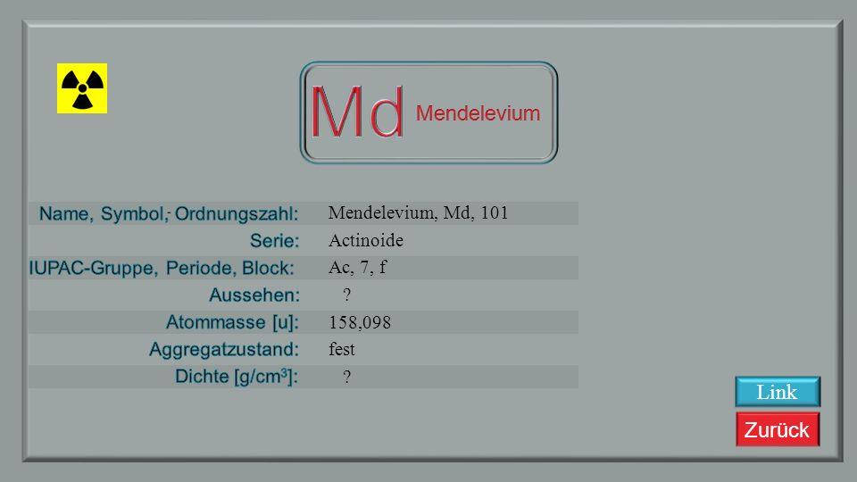 Zurück Fermium, Fm, 100 Actinoide Ac, 7, f ? 257,0951 ? Link