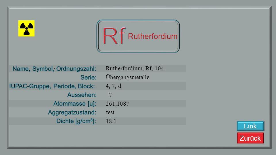 Zurück Lawrencium, Lr, 103 Actinoide Ac, 7, f ? 260,1053 ? Link
