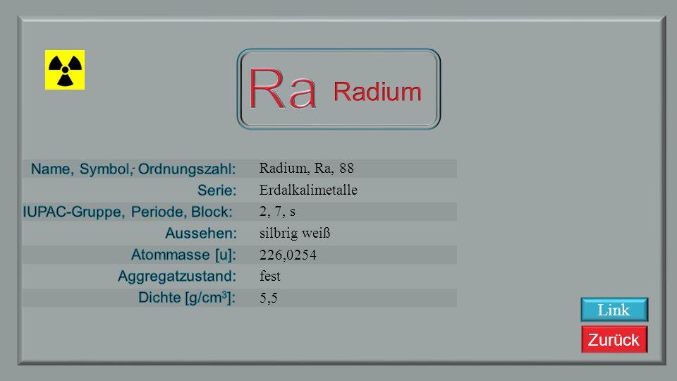 Zurück Francium, Fr, 87 Alkalimetalle 1, 7, s unbekannt 223,0197 fest 1,87 Link