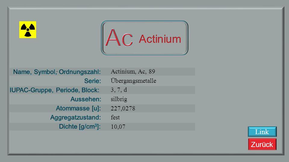 Zurück Radium, Ra, 88 Erdalkalimetalle 2, 7, s silbrig weiß 226,0254 fest 5,5 Link