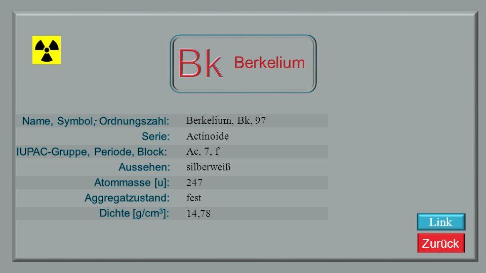 Zurück Curium, Cm, 96 Actinoide Ac, 7, f silbrig weiß 147,3 fest 13,51 Link