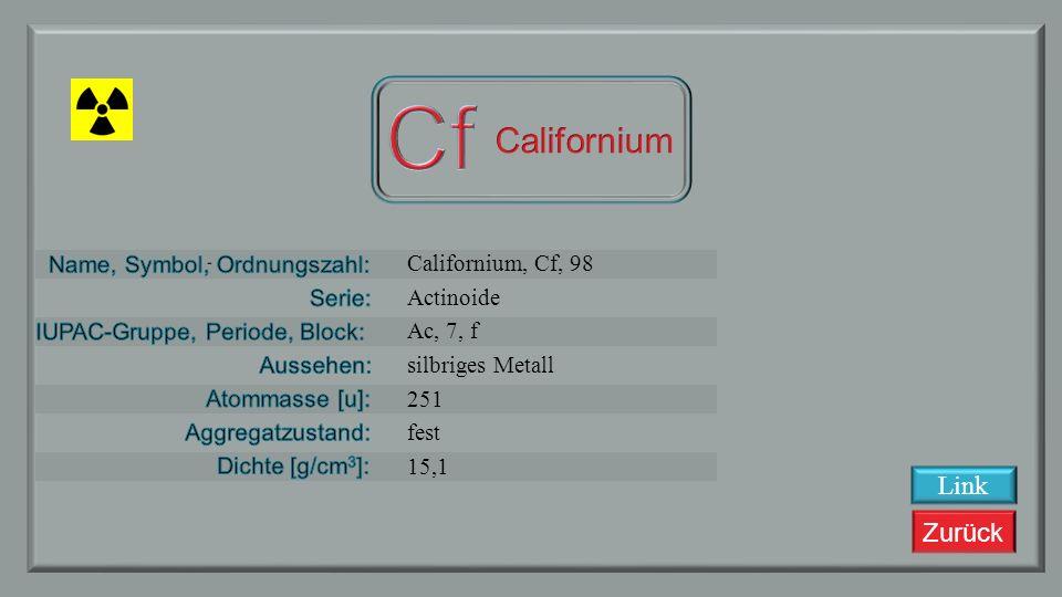Zurück Berkelium, Bk, 97 Actinoide Ac, 7, f silberweiß 247 fest 14,78 Link