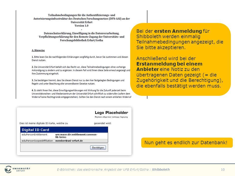 E-Bibliothek: das elektronische Angebot der UFB Erfurt/Gotha : Shibboleth10 Bei der ersten Anmeldung für Shibboleth werden einmalig Teilnahmebedingung