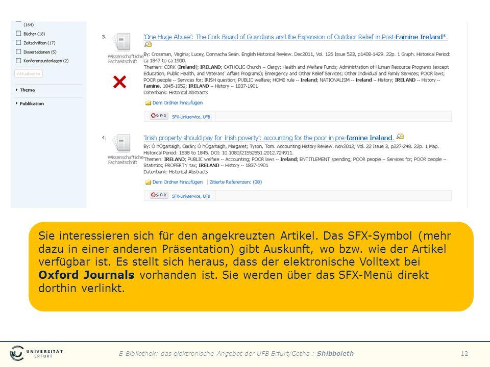 E-Bibliothek: das elektronische Angebot der UFB Erfurt/Gotha : Shibboleth12 Sie interessieren sich für den angekreuzten Artikel. Das SFX-Symbol (mehr