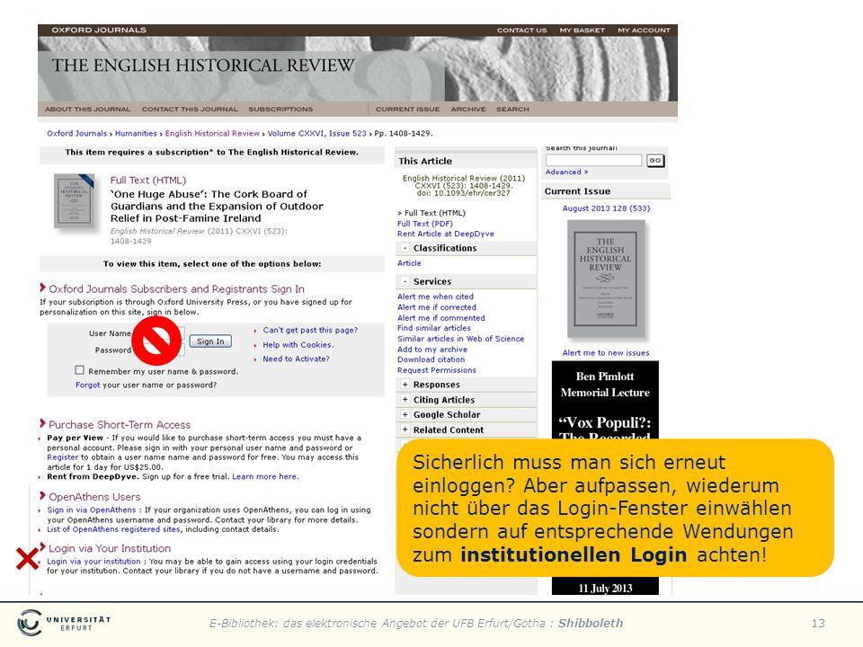 E-Bibliothek: das elektronische Angebot der UFB Erfurt/Gotha : Shibboleth13 Sicherlich muss man sich erneut einloggen? Aber aufpassen, wiederum nicht