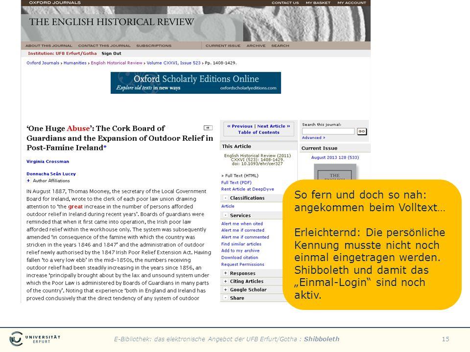 E-Bibliothek: das elektronische Angebot der UFB Erfurt/Gotha : Shibboleth15 So fern und doch so nah: angekommen beim Volltext… Erleichternd: Die persö