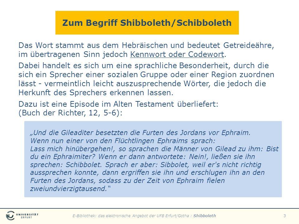 E-Bibliothek: das elektronische Angebot der UFB Erfurt/Gotha : Shibboleth3 Zum Begriff Shibboleth/Schibboleth Das Wort stammt aus dem Hebräischen und