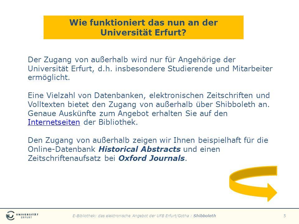 E-Bibliothek: das elektronische Angebot der UFB Erfurt/Gotha : Shibboleth5 Wie funktioniert das nun an der Universität Erfurt? Der Zugang von außerhal