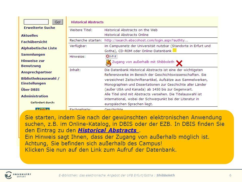 E-Bibliothek: das elektronische Angebot der UFB Erfurt/Gotha : Shibboleth6 Sie starten, indem Sie nach der gewünschten elektronischen Anwendung suchen