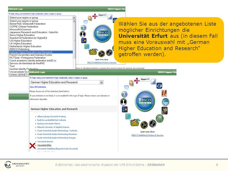 E-Bibliothek: das elektronische Angebot der UFB Erfurt/Gotha : Shibboleth8 Wählen Sie aus der angebotenen Liste möglicher Einrichtungen die Universitä